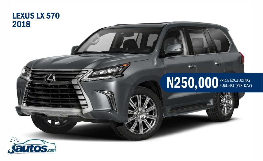 LEXUS LX 570 2018- N250,000 (AMOUNT PER DAY WITHOUT FUELING)