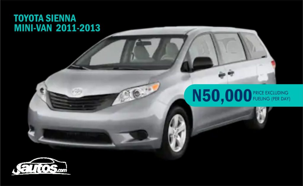 TOYOTA SIENNA  MINI-VAN  2011-2013- N50,000 (AMOUNT PER DAY WITHOUT FUELING)